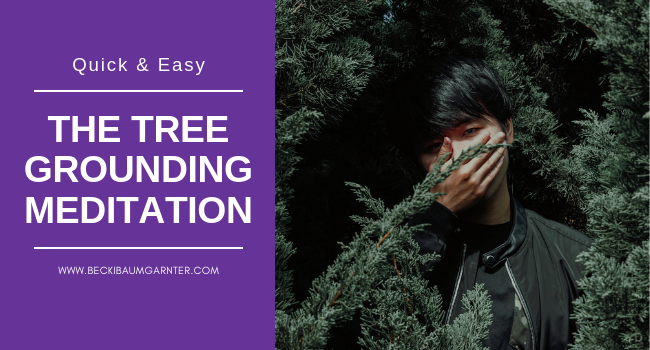 The Tree Grounding Meditation - So Simple Even Your Kids Can Do It