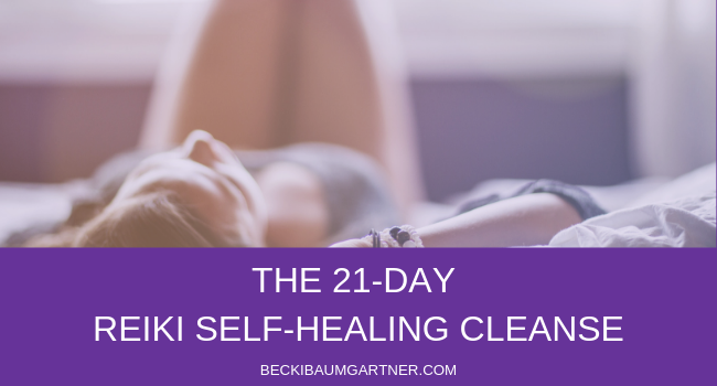 Why You Need A 21-Day Reiki Self-Healing Cleanse
