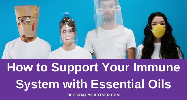 How to Support Your Immune System with Essential Oils